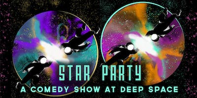 Star Party: A Comedy Show at Deep Space