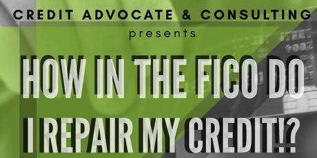 How In The FICO Do I Repair My Credit? tickets