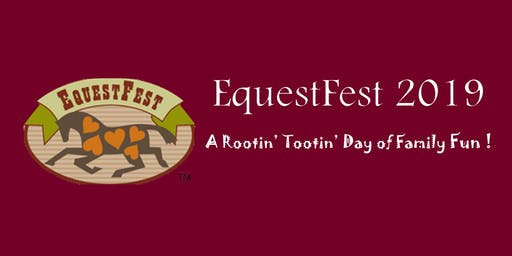 EquestFest 2019 - A Rootin' Tootin' Day of Family Fun !