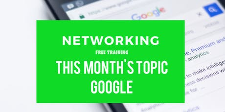 "Networking Event with Free Training  ""Get Found on Google"" tickets"