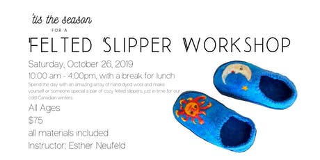 Felted Slippers tickets