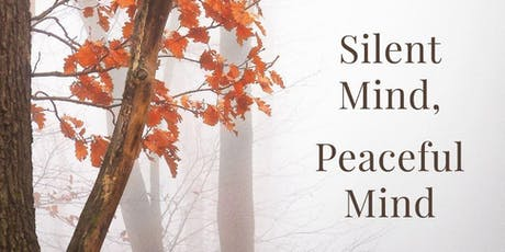 Silent Mind, Peaceful Mind tickets