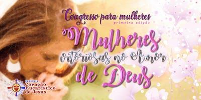 """CONGRESSO CATÓLICO PARA MULHERES: """"Mulheres vitoriosas no Amor de Deus"""""""