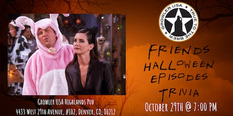 Friends *HALLOWEEN SPECIAL* Trivia at Growler USA Highlands Pub tickets