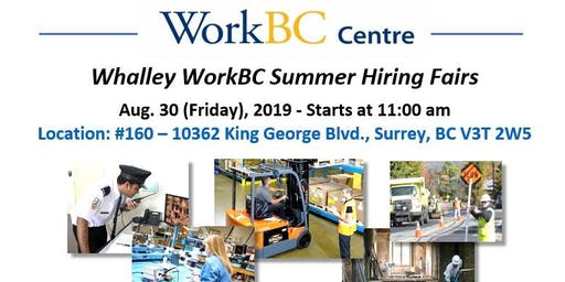 Whalley WorkBC Summer Hiring Fairs