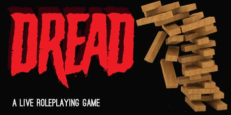 Dread: A Live Roleplaying Game tickets