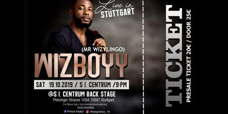 WIZBOYY ...AKA MR WIZYLINGO LIVE IN STUTTGART CITY.BEST OF AFROBEAT HILIFE. Tickets