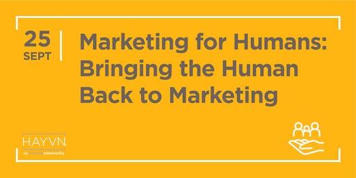 HAYVN WORKSHOP: Marketing for Humans, Marketing Series