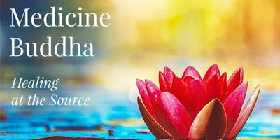 Medicine Buddha: Healing at the Source