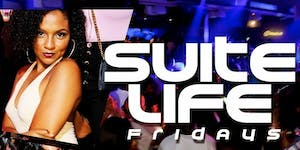 Suite Life Fridays Labor Day Weekend Kickoff at Suite L...