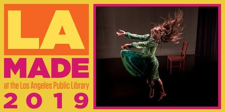 "LA Made: Rosanna Tavarez/LA DANSA DANSA—""Hybrids of Plants & of Ghosts"" tickets"