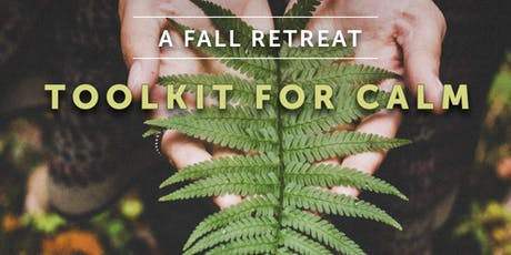 Toolkit for Calm Fall Retreat tickets