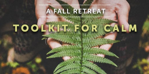 Toolkit for Calm Fall Retreat