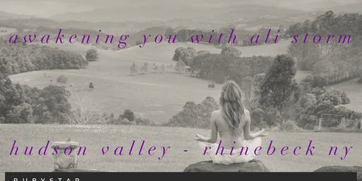 Awakening You - Hudson Valley, Rhinebeck