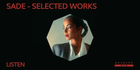 Sade - Selected Works : LISTEN tickets