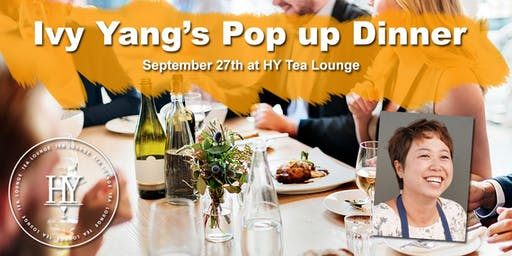 Chef Ivy Yang's Pop Up Dinner at HY Tea Lounge