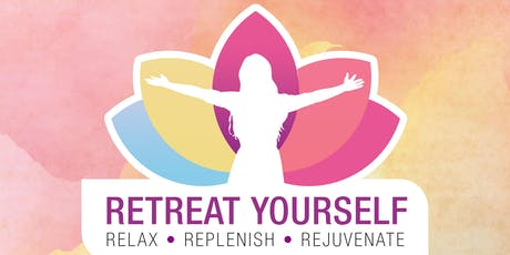 RETREAT YOURSELF:  Women's Retreat to Relax, Replenish and Rejuvenate tickets