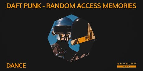 Daft Punk - Random Access Memories : DANCE tickets