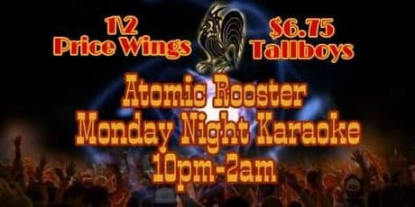Karaoke Mondays @ Atomic Rooster. (10pm-2am) tickets