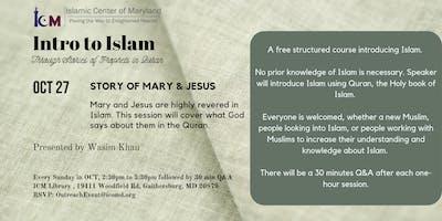 Intro to Islam : Story of Mary & Jesus