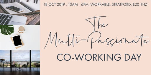 The Multi-Passionate: Co-Working Day (Stratford)
