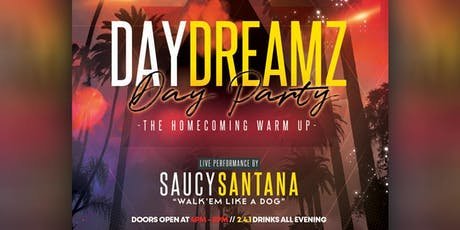 Day Dreamz Day Party ft Saucy Santana tickets