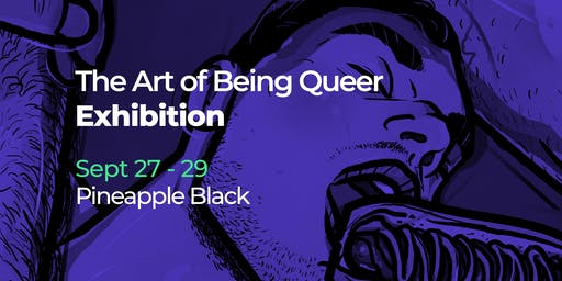 The Art of Being Queer Exhibition