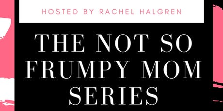 The Not So Frumpy Mom Series tickets