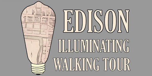 Edison Illuminating Walking Tour