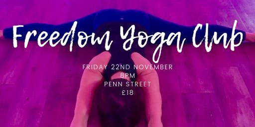 Freedom Yoga Club November:  90 mins of creative & challenging Vinyasa flow