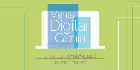Mental Digital Genial - Ende der Kreidezeit in der Schule? Tickets