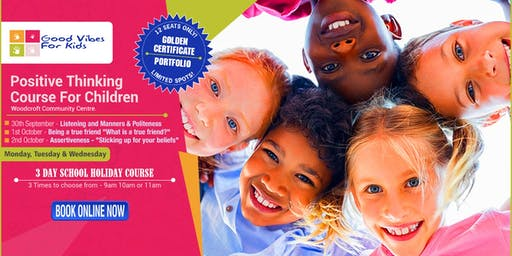Good Vibes for Kids - 3 Day Course 1 HOLIDAY PROGRAM - Woodcroft Community Centre