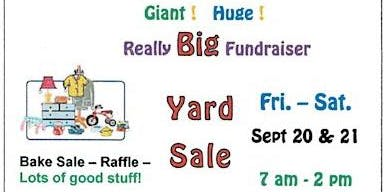 "3td Annual ""Giant! Huge! Really Big Fundraiser Yard Sale"""