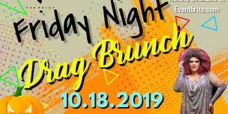 Friday Night Drag Brunch 10.18.19 tickets