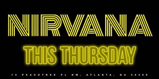 Welcome 2 ATL! LABOR DAY WEEKEND EDITION! ATLANTA's #1 CELEBRITY THRUSDAY EVENT! NIRVANA THURSDAYS! OPEN BAR TILL 12! RSVP NOW! (SWIRL)