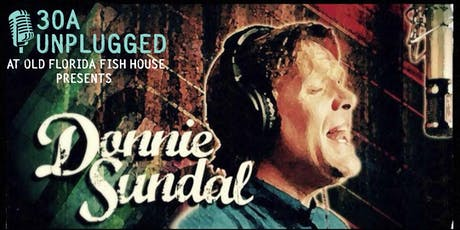 30A Unplugged presents Donnie Sundal tickets
