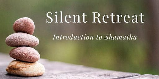Silent Retreat: Intro to Shamatha
