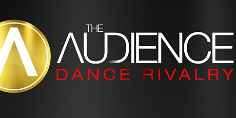 The Audience Dance Rivalry CONVENTION & RIVALRY tickets