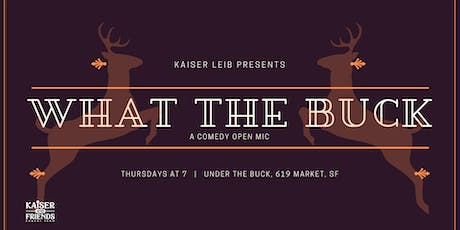 What the Buck Thursdays: A Comedy Open Mic! tickets