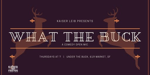 What the Buck Thursdays: A Comedy Open Mic!