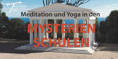 Theosophy talks - Meditation und Yoga in den Mysterienschulen Tickets