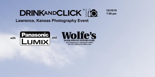 Drink and Click ® Lawrence, Kansas Event with Panasonic and Wolfe's Camera