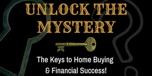 Unlock the Mystery (The Keys to Home Buying & Financial Success!)