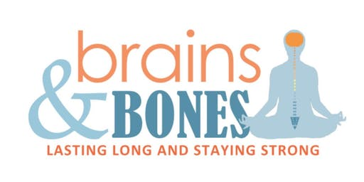 Brains & Bones:  Lasting Long and Staying Strong