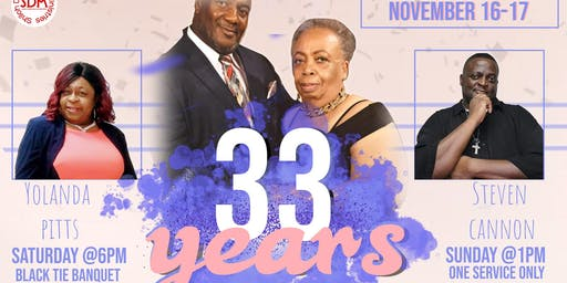 33 Years: Pastoral Anniversary Banquet