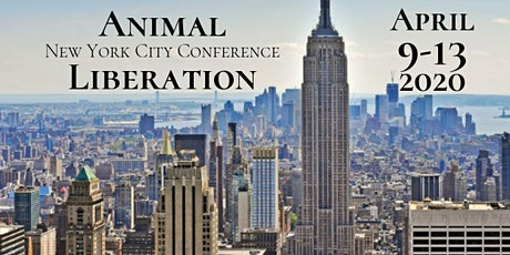 Animal Liberation New York City Conference 2020 (POSTPONED ARBITRARY DATE) tickets
