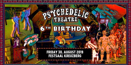 6 Years Psychedelic Theatre ૐ Birthday Party ๑۩۞۩๑ tickets