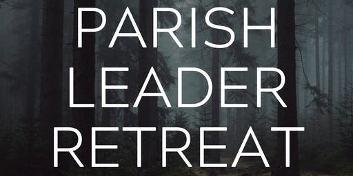2020 Parish Leader Retreat