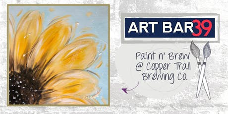 Paint & Brew | ART BAR 39 & Copper Trail Brewing Public Event tickets