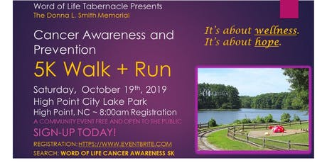 The Word of  Life Tabernacle Cancer Awareness  & Prevention 5K Walk + Run tickets